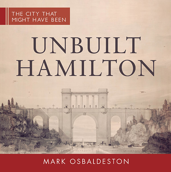 Catalogue - Unbuilt Hamilton: The City That Might Have Been cover